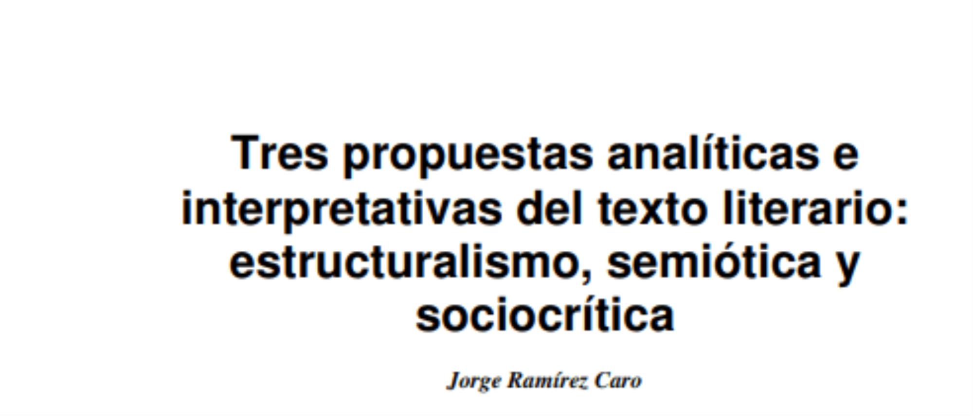 Tres propuestas analíticas e interpretativas del texto literario: estructuralismo, semiótica y sociocrítica